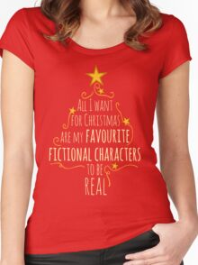 all I want for christmas are my favourite fictional characters to be real #1 Women's Fitted Scoop T-Shirt