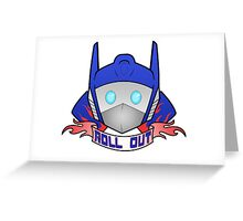 Autobots Roll Out! Greeting Card