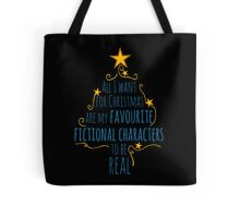 all I want for christmas are my favourite fictional characters to be real #2 Tote Bag