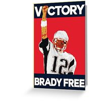 Tom Brady Suspension Vacated - Victory Brady is Free Greeting Card