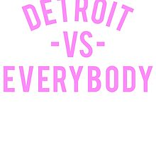 Detroit VS Everybody | Pink by OGedits