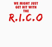 We Might Just Get Hit With The R.I.C.O | Red Unisex T-Shirt
