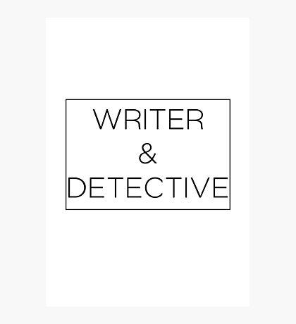 Writer & Detective Photographic Print