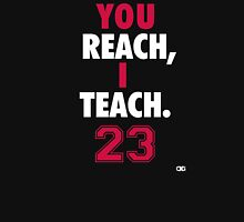 You Reach, I Teach. MJ Unisex T-Shirt