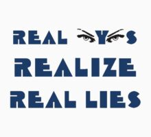 Real Eyes Realize Real Lies Kids Clothes