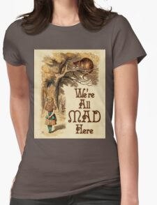 Alice in Wonderland -  We're All Mad Here -  Mad Hatter Quote 233 Womens Fitted T-Shirt
