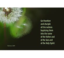 Go Therefore ~ Matthew 28:19 Photographic Print
