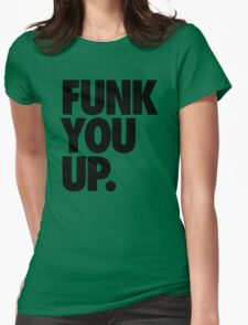 FUNK YOU UP. Womens Fitted T-Shirt