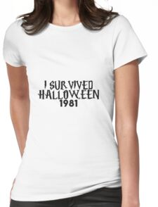 i survived halloween 1981 Womens Fitted T-Shirt