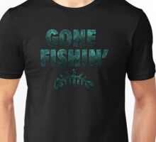 Gone Fishin' Unisex T-Shirt