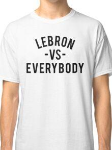 LeBron VS Everybody   Black Classic T-Shirt