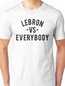 LeBron VS Everybody   Black Unisex T-Shirt