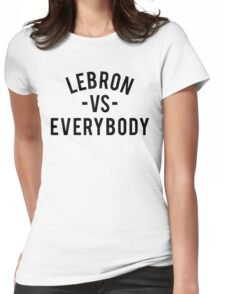 LeBron VS Everybody | Black Womens Fitted T-Shirt