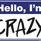 Hello, I'm Crazy by Rev. Shakes Spear