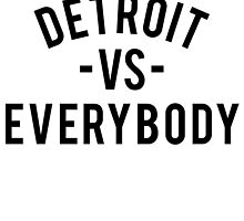 Detroit VS Everybody | Black by OGedits