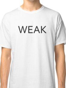 Weak Classic T-Shirt