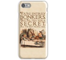 Alice in Wonderland Quote - You're Entirely Bonkers - Mad Hatter Quote - 0241 iPhone Case/Skin