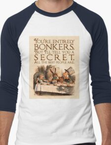 Alice in Wonderland Quote - You're Entirely Bonkers - Mad Hatter Quote - 0241 T-Shirt