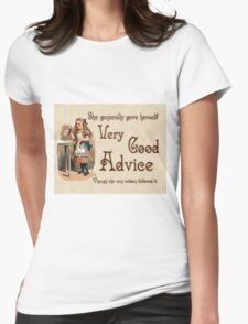 Alice in Wonderland Quote - Very Good Advice -  Lewis Carroll Quote - 0242 Womens Fitted T-Shirt