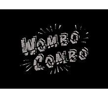 Wombo Combo Photographic Print