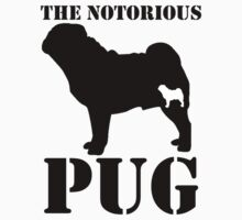 The Notorious PUG by Milkmaid
