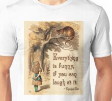 Alice in Wonderland Quote - Everything is Funny - Cheshire Cat Quote - 0243 Unisex T-Shirt