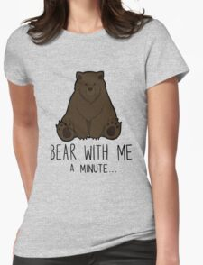 Bear With Me... Womens Fitted T-Shirt