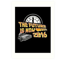 Back to the Future, The future is now 2016 Art Print