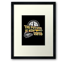 Back to the Future, The future is now 2016 Framed Print