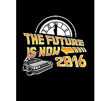 Back to the Future, The future is now 2016 Photographic Print