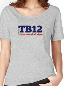 TB12: Greatest of All Time Women's Relaxed Fit T-Shirt