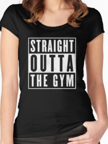 Straight outta thr Gym Women's Fitted Scoop T-Shirt