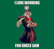 I love working for Uncle Sam T-Shirt