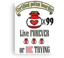 Certified potion hoarder (extra text) Canvas Print
