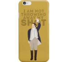 Hamilton - I Am Not Throwing Away My Shot iPhone Case/Skin