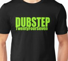 Dubstep 24/7 Unisex T-Shirt