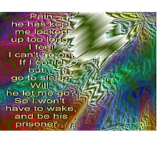 Pain's Prisoner Photographic Print