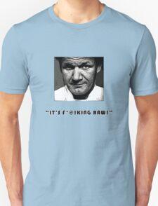 It's Raw! T-Shirt
