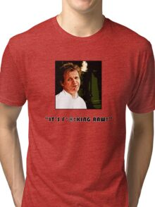 It's So Raw! Tri-blend T-Shirt
