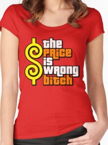 The Price Is Wrong, Bitch! Women's Fitted Scoop T-Shirt