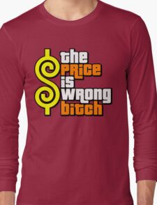 The Price Is Wrong, Bitch! Long Sleeve T-Shirt