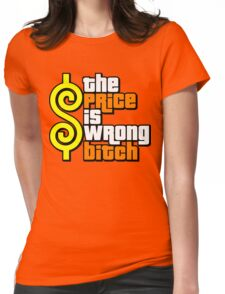 The Price Is Wrong, Bitch! Womens Fitted T-Shirt