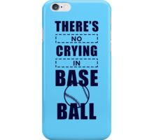 You Can't Cry In Baseball [1] iPhone Case/Skin