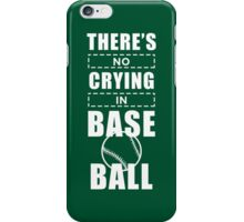 You Can't Cry In Baseball [2] iPhone Case/Skin