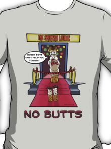 No Butts! T-Shirt