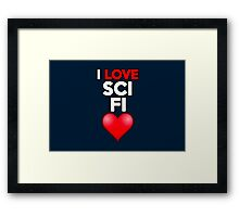 I love sci fi Framed Print
