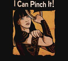 Xena - I Can Pinch It Unisex T-Shirt