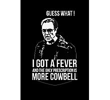MORE COWBELL Photographic Print