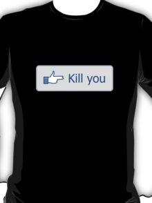 Kill you button T-Shirt