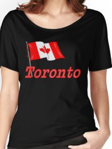 Canada Waving Flag - Toronto Women's Relaxed Fit T-Shirt